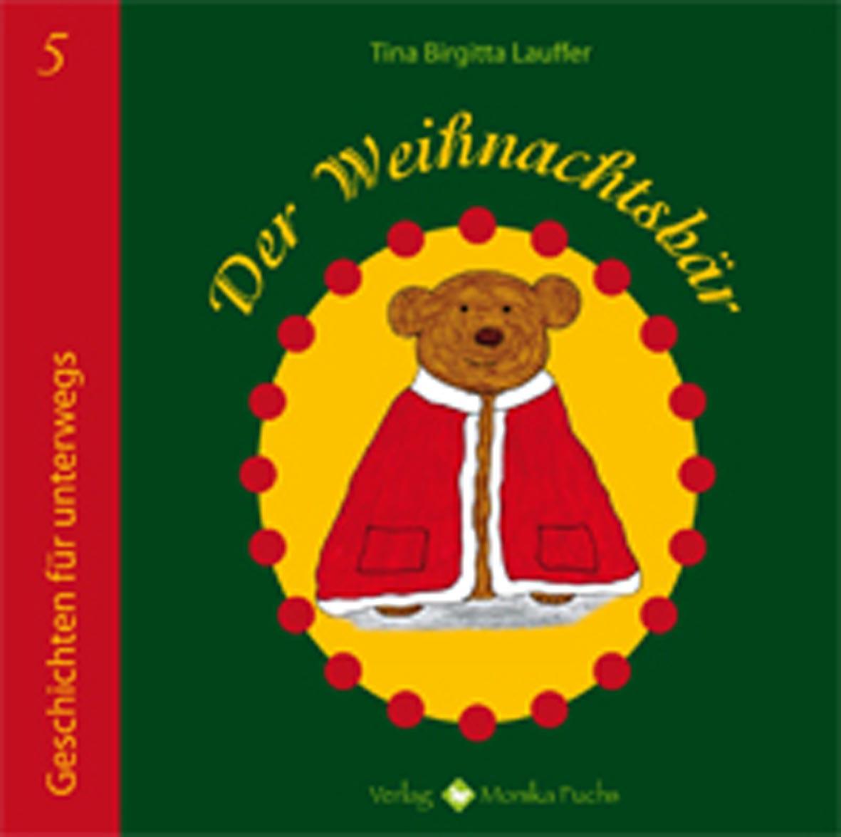 Tina Birgitta Lauffer - Der Weihnachtsbaer